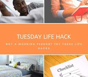 Not a morning person? Try these life hacks