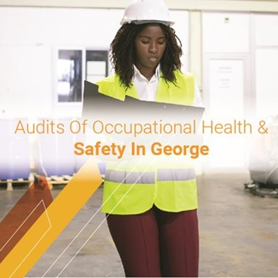 Audits of occupational health and safety in George