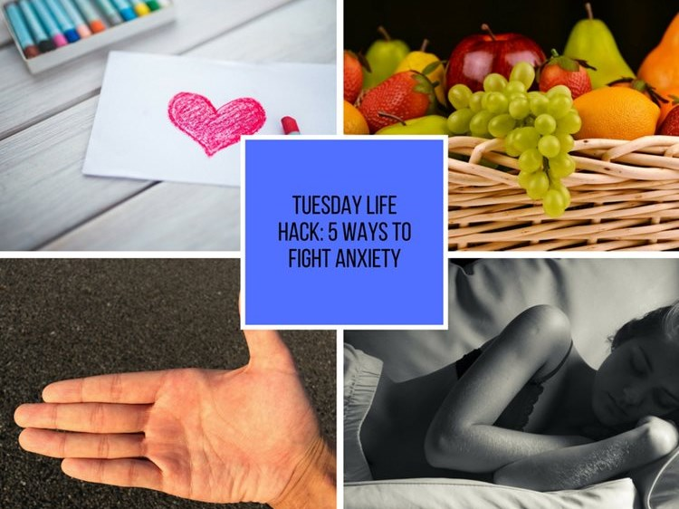 Tuesday Life Hack: 5 ways to fight off anxiety